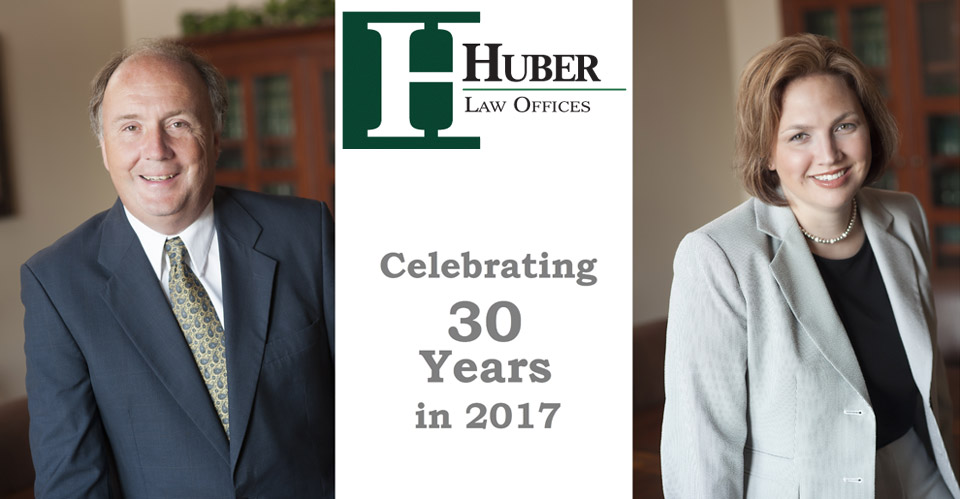 Huber Law Offices - Celebrating 30 Years in 2017